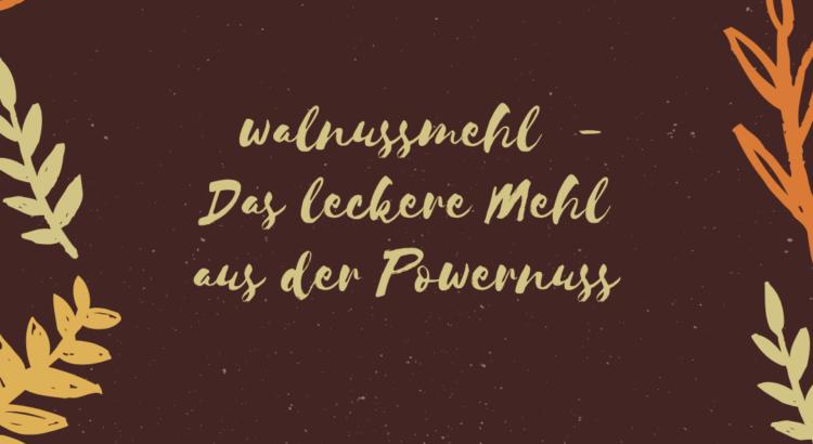 Walnussmehl